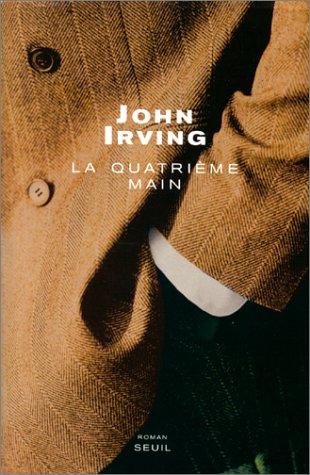John Irving - La Quatrieme Main